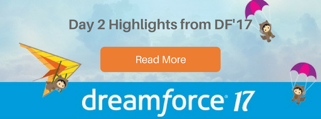 Dreamforce 2017 – Day 2 Highlights