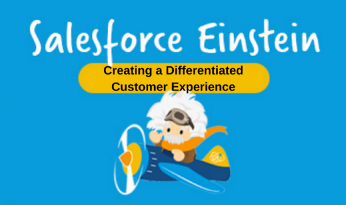 How to Create a Differentiated Customer Experience with Salesforce Einstein