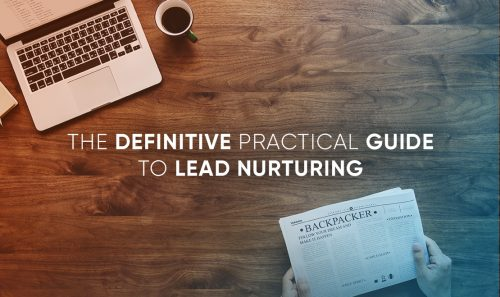 The Definitive Practical Guide to Lead Nurturing